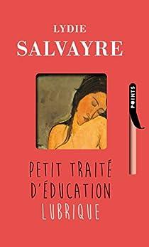 Petit traité d'éducation lubrique par Salvayre