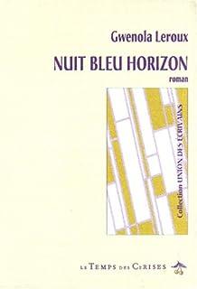 Nuit bleu horizon, Leroux, Gwenola