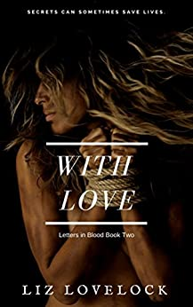 With Love (Letters in Blood series Book 2) by [Lovelock, Liz]