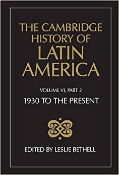 !!EXCLUSIVE!! The Cambridge History Of Latin America, Volume 6, Part 2: Latin America Since 1930: Economy, Society And Politics: Politics And Society. Class hours Florida albores Linear