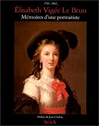Mémoires d'une portraitiste : 1755-1842 par Louise-Élisabeth Vigée Le Brun
