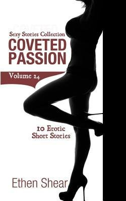 { [ COVETED PASSION: 10 EROTIC SHORT STORIES ] } Shear, Ethen ( AUTHOR ) Mar-13-2014 Paperback