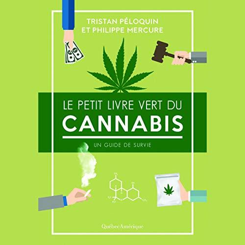 Le Petit Livre vert du cannabis [The Little Green Book of Cannabis]: Un guide de survie [A Survival Guide]
