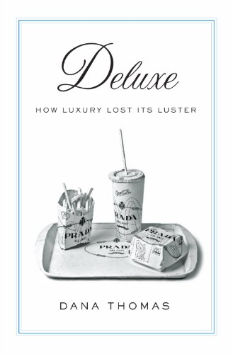 Deluxe: How Luxury Lost Its ()