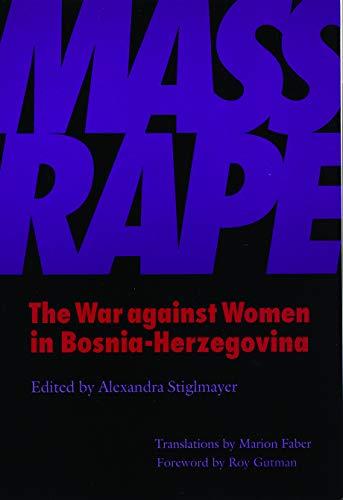Mass Rape: The War Against Women in Bosnia-Herzegovina