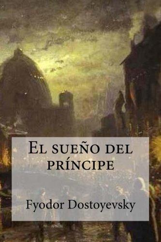 El sueño del príncipe (Spanish Edition)