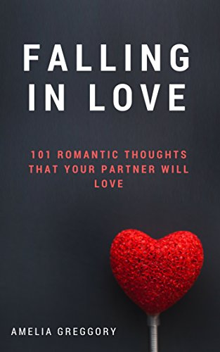 Falling In Love: 101 Romantic Thoughts That Your Partner Will - Valentine What Is Of Date Day