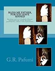 Bless Me Father, For You Have Sinned: Resident evil in a Catholic Church populated with sexual deviates, psychopaths, sadists and nonbelievers