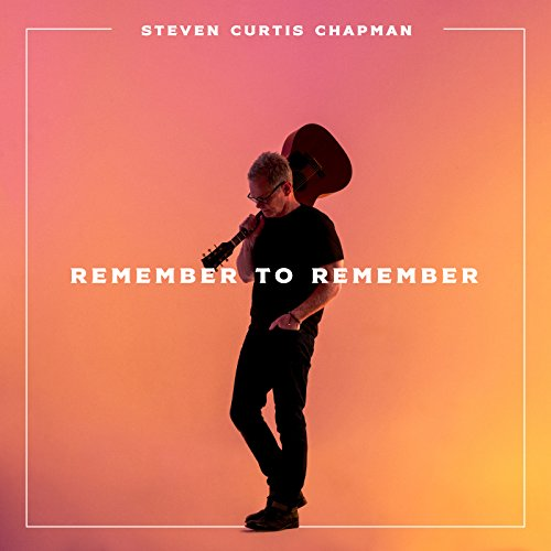 Remember to remember by steven curtis chapman on amazon music remember to remember by steven curtis chapman on amazon music amazon stopboris Images