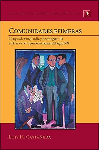 Comunidades efímeras: Grupos de vanguardia y neovanguardia