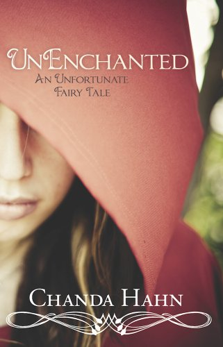 UnEnchanted (An Unfortunate Fairy Tale Book 1) by [Hahn, Chanda]