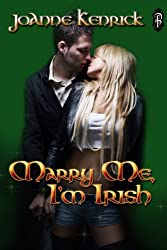 Marry Me, I'm Irish (Irish Kisses Book 5)