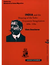 India and the Shaping of the Indo-Guyanese Imagination, 1890s-1920s