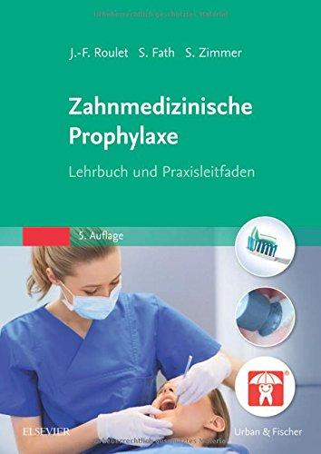 Zahnmedizinische Prophylaxe  Lehrbuch Und Praxisleitfaden