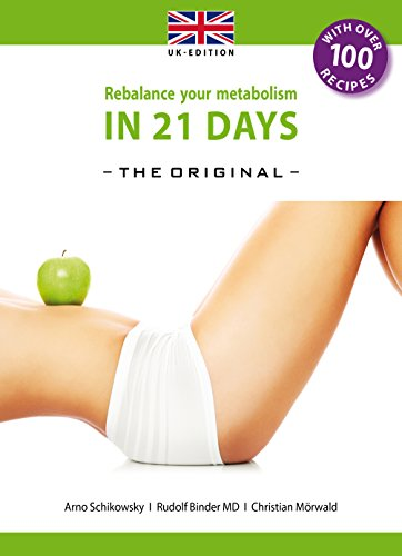 Rebalance your Metabolism in 21 Days  -The Original-: (UK Edition) (Die 21-Tage Stoffwechselkur Book 2)