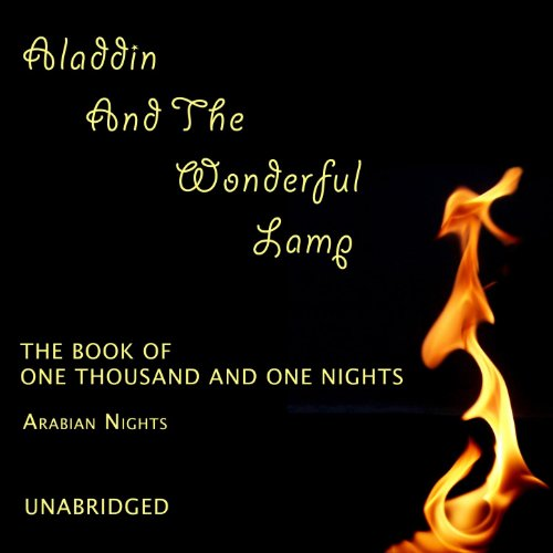 Aladdin and the Wonderful Lamp (Unabridged), The Book of One Thousand and One Nights (Arabian Nights)