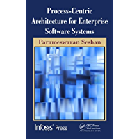 Process-Centric Architecture for Enterprise Software Systems (Infosys Press) (English Edition)