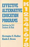 Effective Alternative Education Programs, Christopher S. Chalker and Kimila S. Brown, 1566767326