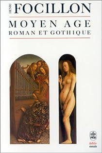 Moyen âge roman et gothique par Focillon