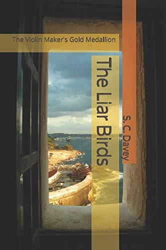 The Liar Birds: The Violin Maker's Gold Medallion (Volume 1)