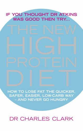 The New High Protein Diet: How to Lose Fat the Quicker, Safe...