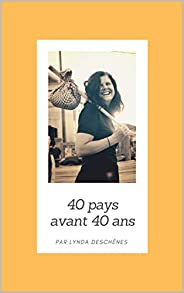 40 pays avant 40 ans (French Edition)