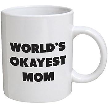 Funny Mug - World's Okayest Mom - 11 OZ Coffee Mugs - Funny Inspirational and sarcasm - By A Mug To Keep TM