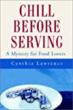 Chill Before Serving, Cynthia P. Lawrence, 0595217915