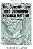 The Constitution and Campaign Finance Reform : An Anthology, Slabach, Frederick F., 0890894248