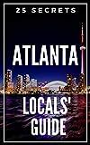ATLANTA GE 25 Secrets - The Locals Travel Guide  For Your Trip to Atlanta (Georgia) 2019