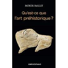 Qu'est-ce que l'art préhistorique (L')