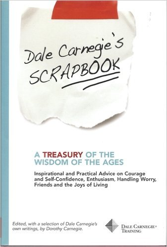 Dale Carnegie's Scrapbook: A Treasury of the Wisdom of the Ages (Dale Carnegie Training)