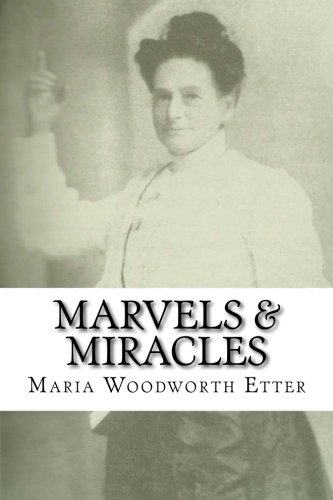 Marvels & Miracles: God Wrought in the Ministry for Forty-Five Years