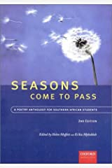 Seasons Come to Pass: A Poetry Anthology for Southern African Students, Second Edition Paperback