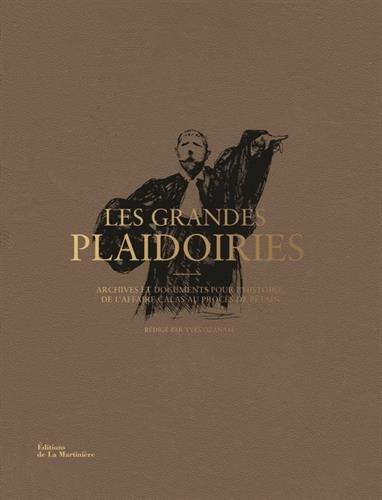 Les grandes plaidoiries : Archives et documents pour l'histoire, de l'affaire Calas au procès de Pétain ~ Yves Ozanam