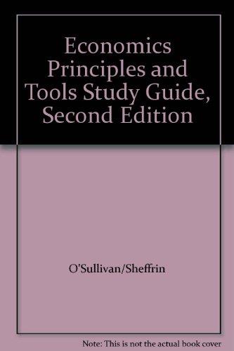 Economics Principles and Tools Study Guide, Second Edition - O'Sullivan/Sheffrin; Janice Boucher Breuer