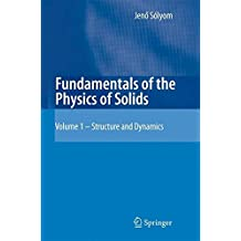 Fundamentals of the Physics of Solids: Volume 1: Structure and Dynamics
