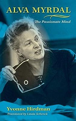 Alva Myrdal The Passionate Mind 9780253351326 Hirdman Yvonne Books Amazon Com