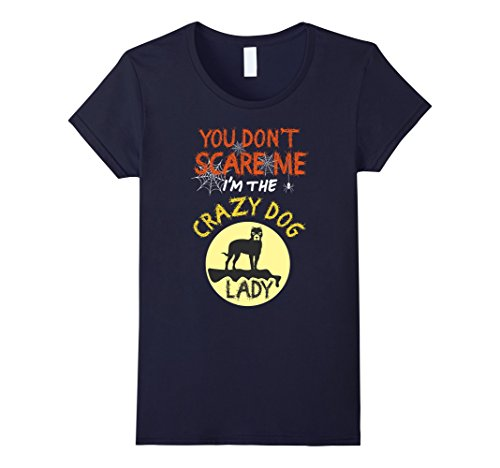 Womens You Don't Scare Me I'm The Crazy Dog Lady Halloween T-Shirt Small (Crazy Dog Lady Costume)