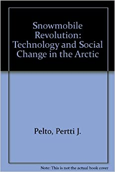 Book Snowmobile Revolution: Technology and Social Change in the Arctic