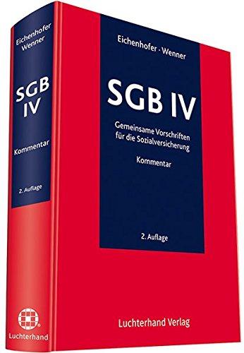 SGB IV: Gemeinsame Vorschriften zur Sozialversicherung - Kommentar Gebundenes Buch – 1. Juni 2017 Eberhard Eichenhofer Ulrich Wenner Hermann Luchterhand Verlag 3472089946