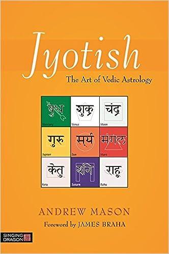 Jyotish The Art Of Vedic Astrology Kindle Edition By Mason Andrew Braha James Religion Spirituality Kindle Ebooks Amazon Com