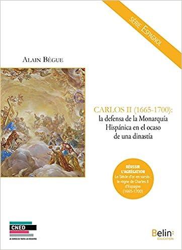 Carlos II (1665-1700): la defensa de la Monarquía hispánica en el ocaso de una dinastía