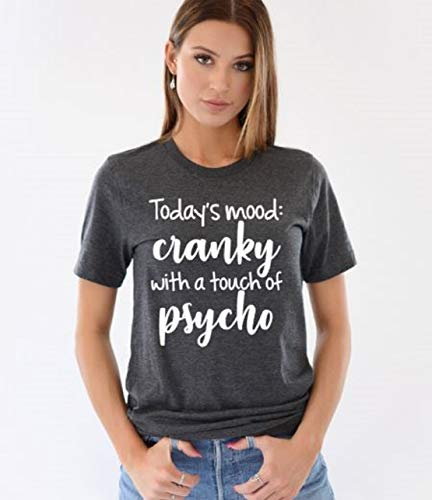 Girls Pms T-shirt (Todays Mood Cranky With a Touch of Psycho Funny T Shirt For Women Funny T shirt For Teen Girls)