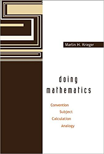 Doing Mathematics: Convention, Subject, Calculation, Analogy ...