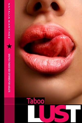 TABOO LUST: EROTICA TABOO SEX STORIES FOR ADULTS