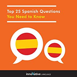 Top 25 Spanish Questions You Need to Know