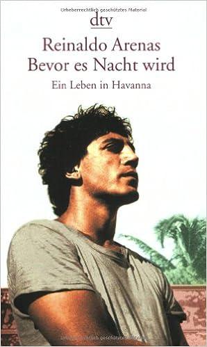 Reinaldo Arenas: Bevor es Nacht wird; Homo-Werke alphabetisch nach Titeln