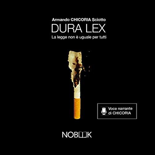 Dura lex: La legge non è uguale per tutti