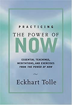 Practicing the Power of Now by [Tolle, Eckhart]